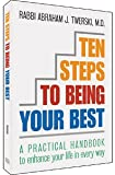 Ten Steps to Being Your Best: A Practical Handbook to Enhance Your Life in Every Way