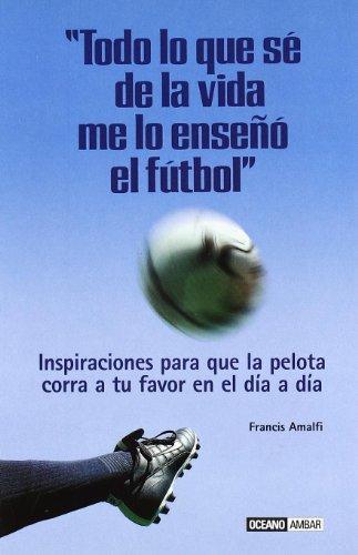 Todo lo que sé de la vida me lo enseñó el fútbol