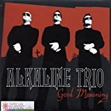 Alkaline Trio Good Mourning