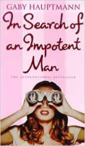 In Search of an Impotent Man: Gaby Hauptmann: 9781860495540: Amazon