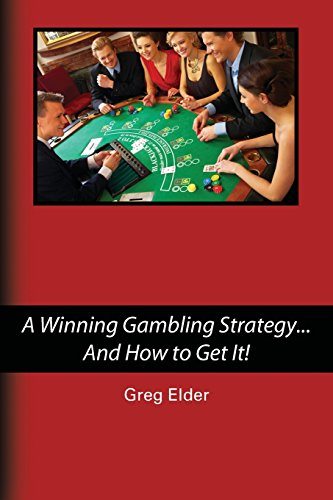 A Winning Gambling Strategy...And How to Get It!