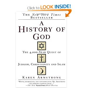 A History of God: The 4,000-Year Quest of Judaism, Christianity and Islam by Karen Armstrong