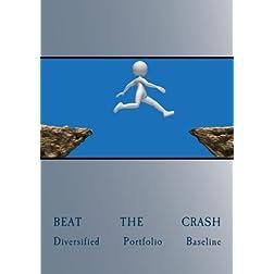 Beat The Crash - Diversified Portfolio Baseline, Vol 1 Disc 1