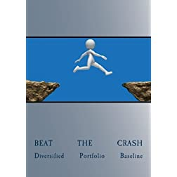 Beat The Crash - Diversified Portfolio Baseline, Vol 1 Disc 1