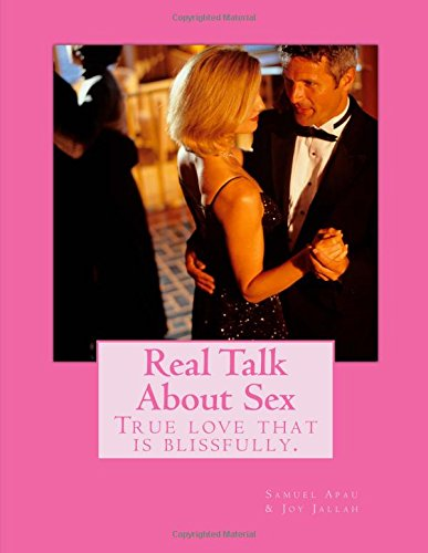 Real Talk About Sex: True love that is blissfully. PDF
