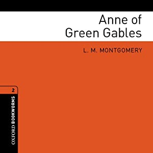 Anne of Green Gables (Adaptation): Oxford Bookworms Library, Stage 2 | [L. M. Montgomery, Tricia Hedge (adaptation)]