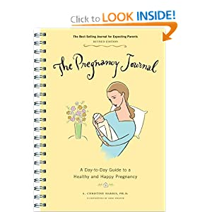 The Pregnancy Journal: A Day-to-Day Guide to a Healthy and Happy Pregnancy [Spiral-bound]
