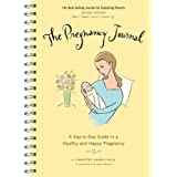 The Pregnancy Journal (3rd Edition): A Day-to-Day Guide to a Healthy and Happy Pregnancyby A. Christine Harris