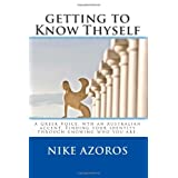 getting to Know Thyself: When you know where you belong, you belong anywhere.by Nike Azoros