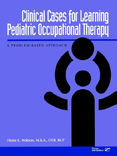 Clinical Cases for Learning Pediatric Occupational Therapy: A Problem-Based Approach