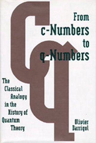 From c-Numbers to q-Numbers