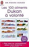 Les 100 aliments � volont� de la m�thode Dukan par Dukan