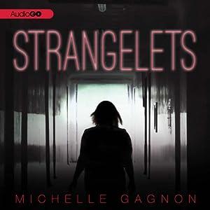 Strangelets | [Michelle Gagnon]