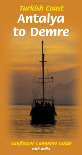 Sunflower Guide Turkish Coast Antalya To Demre (Sunflower Guides) (Sunflower Guides Turkish Coast: Antalya To Demre)
