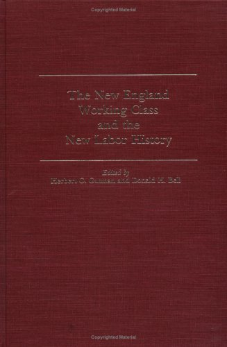 New England Working Class and the New Labor History (Working Class in American History)