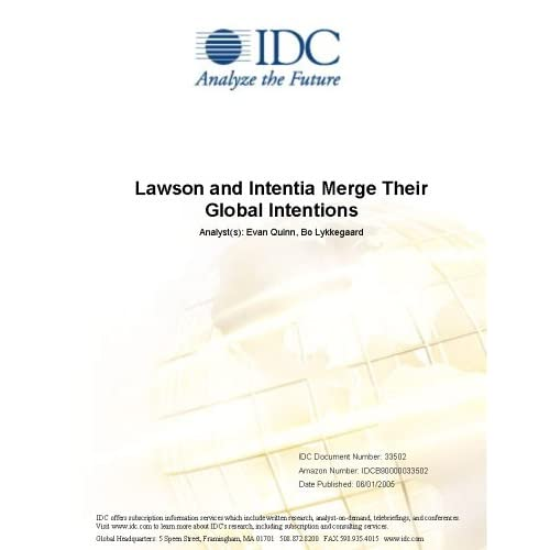 Lawson and Intentia Merge Their Global Intentions Evan Quinn and Crawford Del Prete