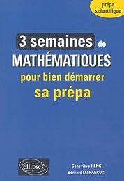 3 semaines de mathématiques pour bien démarrer sa prépa
