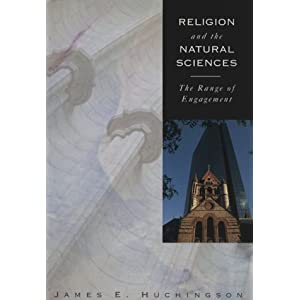 Religion &amp; the Natural Sciences: The Range of Engagement
