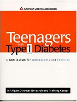 Teenagers with Type 1 Diabetes : A Curriculum for Adolescents and Families