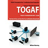 TOGAF 9 Foundation Part 1 Exam Preparation Course in a Book for Passing the TOGAF 9 Foundation Part 1 Certified Exam - The How To Pass on Your First Try Certification Study Guideby William Manning