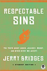 Respectable Sins Student Edition, The Truth About Anger, Jealousy, Worry, and Other Stuff We Accept