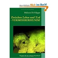 Zwischen Leben und Tod - VERMEHRERHUNDE: Ratgeber für den richtigen Hundekauf