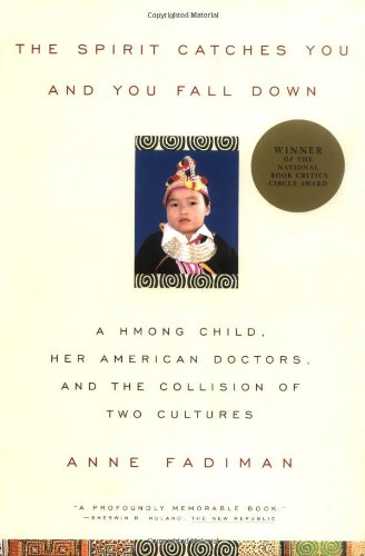 The Spirit Catches You and You Fall down: A Hmong Child,...