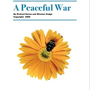 A Peaceful War | [Richard Hanna, Winston Hodge]