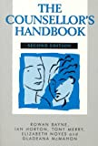 The Counsellor's Handbook Second Edition: A Practical A-Z Guide to Professional and Clinical Practice
