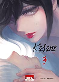 Kasane - La voleuse de visage, tome 3 par Daruma Matsuura