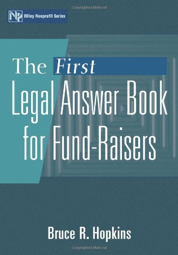 The First Legal Answer Book for Fund-Raisers (Wiley Nonprofit Law, Finance and Management Series)
