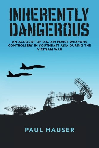 inherently-dangerous-an-account-of-us-air-force-weapons-controllers-in-southeast-asia-during-the-vie