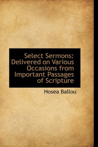 Select Sermons: Delivered on Various Occasions from Important Passages of Scripture