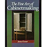 The Fine Art of Cabinet Makingby James Krenov