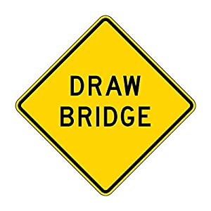 MUTCD W3-6 Draw Bridge Sign, Yellow, 3M Reflective Sheeting, Highest Gauge Aluminum,Laminated, UV Protected, Made in U.S.A