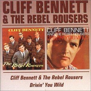 cliff bennett & the rebel rousers - Cliff Bennett & the Rebel Rousers/Drivin