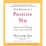 The Power of a Positive No: How to Say No and Still Get to Yesby William Ury