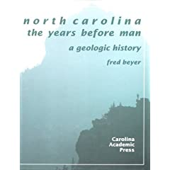 North Carolina: The Years Before Man : A Geologic History by Fred Beyer