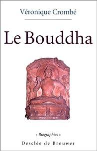 Le Bouddha par Véronique Crombé