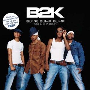 B2K - Bump, Bump, Bump (feat. P. Diddy) - Zortam Music