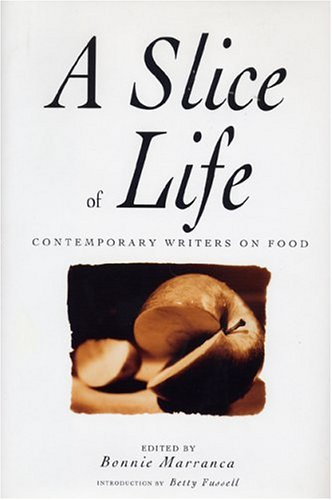 Slice of Life: Contemporary Writers on Food