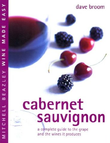 Cabernet Sauvignon : A Complete Guide to the Grape and the Winesit Pro duces (Mitchell Beazley Wine Made Easy) PDF