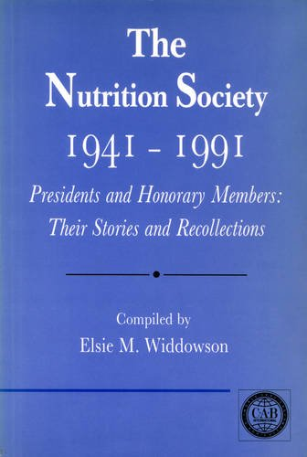 The Nutrition Society, 1941-1991: Presidents And Honorary Members - Their Stories And Recollections