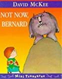 David McKee Not Now, Bernard (Mini Treasure)