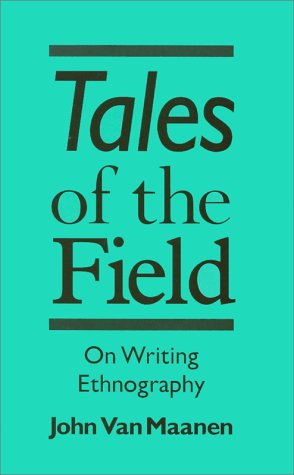 Tales of the Field: On Writing Ethnography (Chicago...