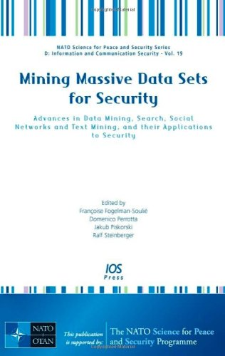 Mining Massive Data Sets for Security: Advances in Data Mining, Search, Social Networks and Text Mining, and Their Applications to Security (NATO ... D: Information and Communication Security)