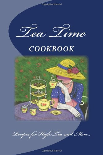 Tea Time Cookbook ~ Recipes For High Tea And More...: Blank Cookbook Formatted For Your Menu Choices ~ Deep Blue Cover (Blank Books By Cover Creations)