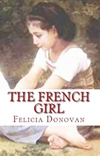 (FREE on 7/5) The French Girl by Felicia Donovan - http://eBooksHabit.com