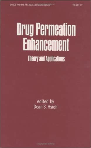 Drug Permeation Enhancement: Theory and Applications (Drugs and the Pharmaceutical Sciences)