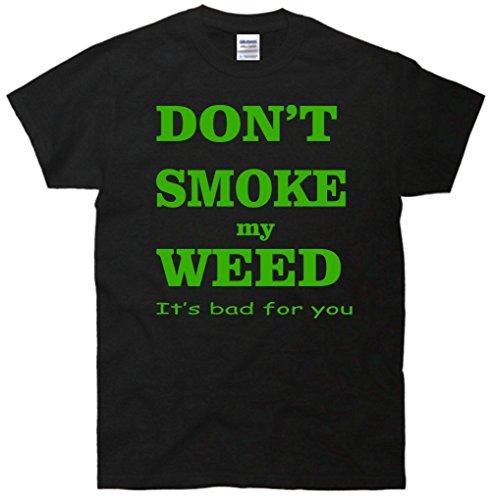 Don't Smoke My Weed Marijuana T-Shirt